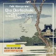 Cover: Felix Weingartner: Die Dorfschule