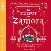 Cover: Charles Gounod: Le tribut de Zamora